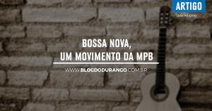 bdd-24-bossa-nova-um-movimento-da-mpb