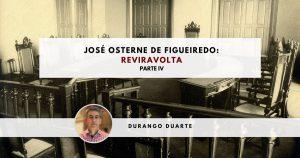 Durango Duarte - José Osterne de Figueiredo: Reviravolta (Parte IV)