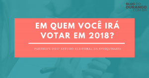 Durango Duarte - Participe do 1º Estudo Eleitoral para 2018 no Amazonas!