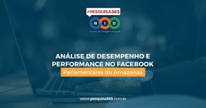Análise de desempenho e performance: Parlamentares do Amazonas