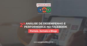 #PESQUISA365: 2ª Análise de Desempenho e Performance no Facebook - Portais, jornais e blogs
