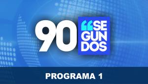 90 Segundos - Programa 1