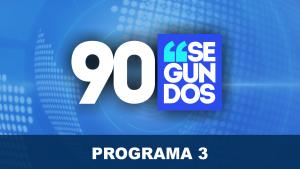 90 Segundos - Programa 3