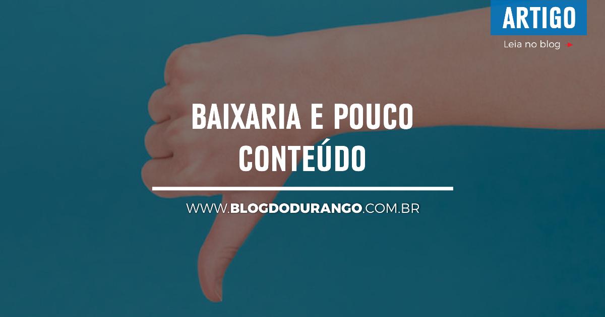 BAIXARIA E POUCO CONTEÚDO