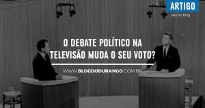 O debate político na televisão muda o seu voto?