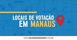 Locais de votação em Manaus