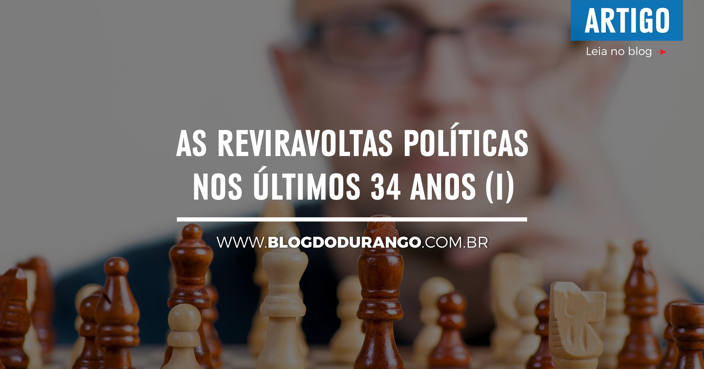 As reviravoltas políticas nos últimos 34 anos (I)