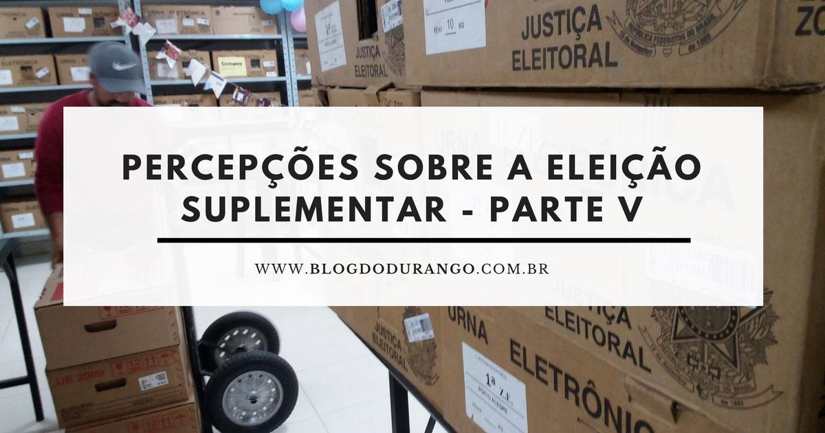 Durango Duarte - Percepções sobre a eleição suplementar de 2017 (Parte V)
